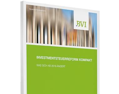 Investmentsteuerreform kompakt - Die neuen Steuerregeln für Investmentfonds